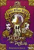 Scarica Libro Il libro dei destini Ever After High (PDF,EPUB,MOBI) Online Italiano Gratis