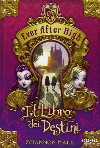 Il libro dei destini. Ever After High