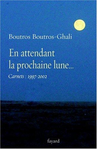 En attendant la prochaine lune... : Carnets (1997-2002)