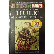 Die offizielle Marvel-Comic-Sammlung 45: Der unglaubliche Hulk - Planet Hulk Teil 1