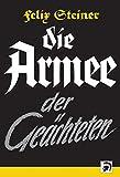 Armee der Geächteten - Felix Steiner