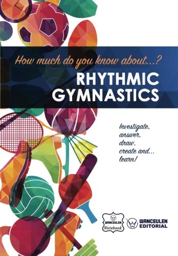 How much do you know about... Rhythmic Gymnastics por Wanceulen Notebook
