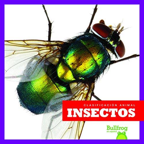 Insectos / Insects (Clasificacion de los Animales / Animal Classification) por Erica Donner