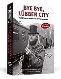 Bye bye, Lübben City: Bluesfreaks, Tramps und Hippies in der DDR -