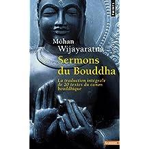 Sermons du Bouddha : La traduction intégrale de 20 textes du canon bouddhique