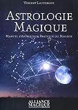 astrologie magique manuel d astrologie pratique du magiste