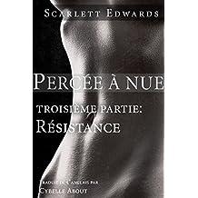 Percée à nue 3: Résistance (Percée à nue, #3)