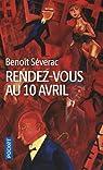 Rendez-vous au 10 avril par Séverac