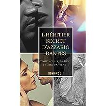 L'Héritier secret D'azzario Dantes Tome 1 ( Saga des frères Dantes )