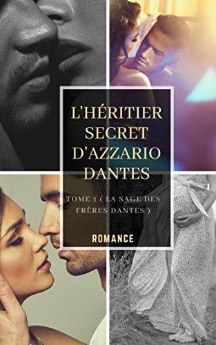 L'Héritier secret D'azzario Dantes Tome 1 ( Saga des frères Dantes ) par A.S SYLA