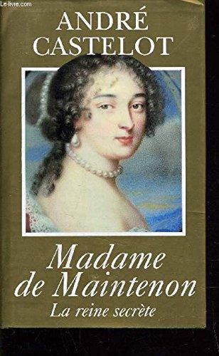 Madame de Maintenon: La reine secrète (Madame De Maintenon)
