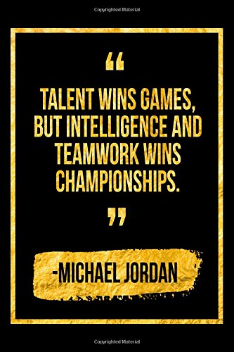 Talent Wins Games But Intelligence And Teamwork Wins Championships: Black Michael Jordan Quote Designer Notebook por Perfect Papers