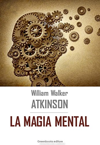 La magia mental por William Walker Atkinson