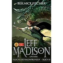 Jeff Madison und der Fluch des Baumprinzen (Buch 2)