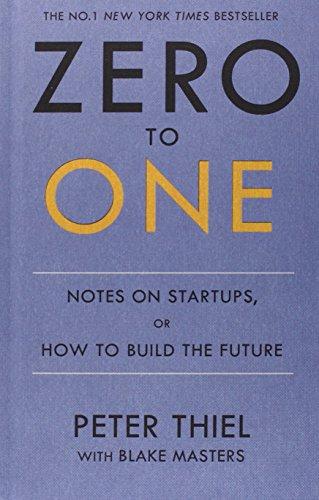 Buchseite und Rezensionen zu 'Zero to One: Notes on Start Ups, or How to Build the Future' von Blake Masters