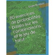 80 exercices de probabilités basés sur les combinaisons et le jeu de tarot