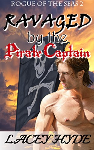 Ravaged by the Pirate Captain (Rogue of the Seas Book 2) (English Edition) -