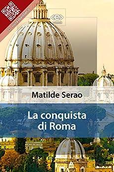 La conquista di Roma di [Serao, Matilde]