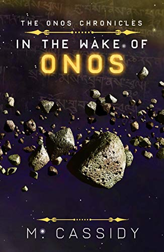 The Onos Chronicles: In the Wake of Onos (English Edition)