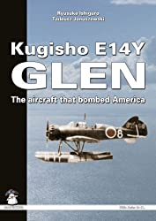 Kugisho E14Y1 Glen: The Aircraft That Bombed America (White)