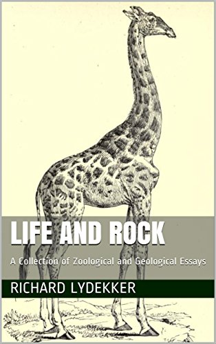 Life and Rock: A Collection of Zoological and Geological Essays (English Edition)