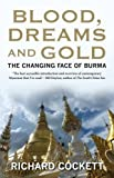Blood, Dreams and Gold – The Changing Face of Burma