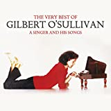 The Very Best of Gilbert O'Sullivan - A Singer and His Songs