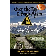 Over the Top & Back Again: Hiking X the Alps (English Edition)