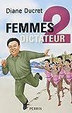 Femmes de dictateur (French Edition) by Diane Ducret (2012-08-02)