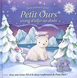 Une journée avec Petit Ours avant d'aller au dodo : Avec une scène en 3D et le doux ronflement de Petit Ours !