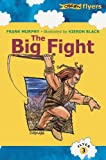 Big Fight: The Story of the Tain (Flyers, Band 3)