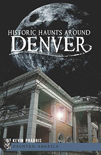 nd Denver (Haunted America) (English Edition) ()