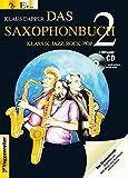 Das Saxophonbuch 2, Version Eb (Alt-/Baritonsax.): Klassik, Jazz, Rock, Pop