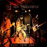 Kick Your Ass by New Trocaderos (2015-08-03)