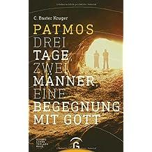 Patmos: Drei Tage, zwei Männer, eine Begegnung mit Gott