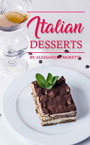 italian-desserts-the-art-of-italian-desserts-the-very-best-traditional-italian-desserts-pastries-coo