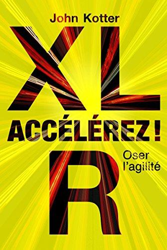 Acclrez !: Construire un modle agile pertinent pour un monde en mouvement