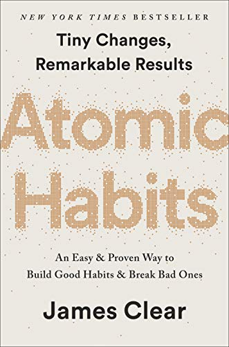 Atomic Habits: An Easy & Proven Way to Build Good Habits & Break Bad Ones por James Clear