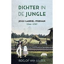 Dichter in de jungle: John Gabriel Stedman (1744-1797)