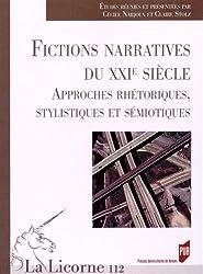 La Licorne, N° 112/2014 : Fictions narratives du XXIe siècle : Approches rhétoriques, stylistiques et sémiotiques