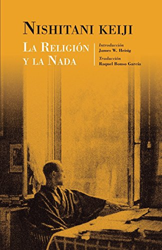 La religión y la nada: Volume 15 (Studies in Japanese Philosophy)