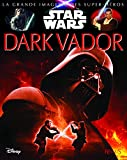 La grande imagerie Star Wars - Dark Vador