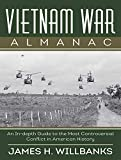 Vietnam War Almanac: An In-Depth Guide to the Most Controversial Conflict in American History - James H. Willbanks