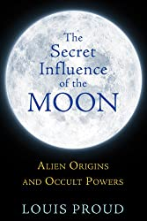 The Secret Influence of the Moon: Alien Origins and Occult Powers