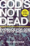 Image de God's Not Dead: Evidence for God in an Age of Uncertainty