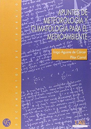 Apuntes de meteorología y climatología para el medioambiente (Documentos de Trabajo) por Íñigo Aguirre de Cácer