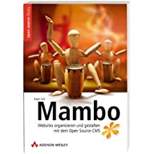 Mambo: Websites organisieren und gestalten mit dem Open Source-CMS (Open Source Library)