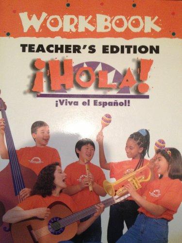 Hola! Viva el Espanol Teacher's Edition: Hola!, Workbook Teacher's Edition