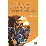 Stress et trauma dans les services de police et de secours