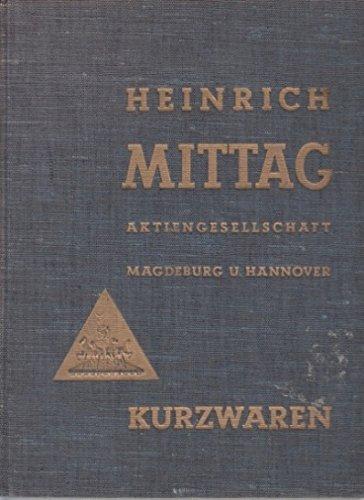 MITTAG - HEINRICH MITTAG AG. Magdeburg u. Hannover. Kurzwaren-Katalog. Ausgabe D. M. sehr zahlr. Abb. (Magdeburg um 1935). 4°. 223 S. Olwd.